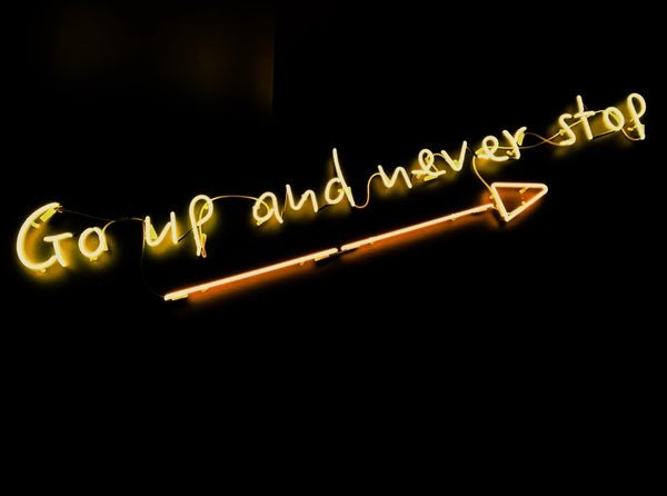"""Go up and never stop"" Neon Writing and Arrow"