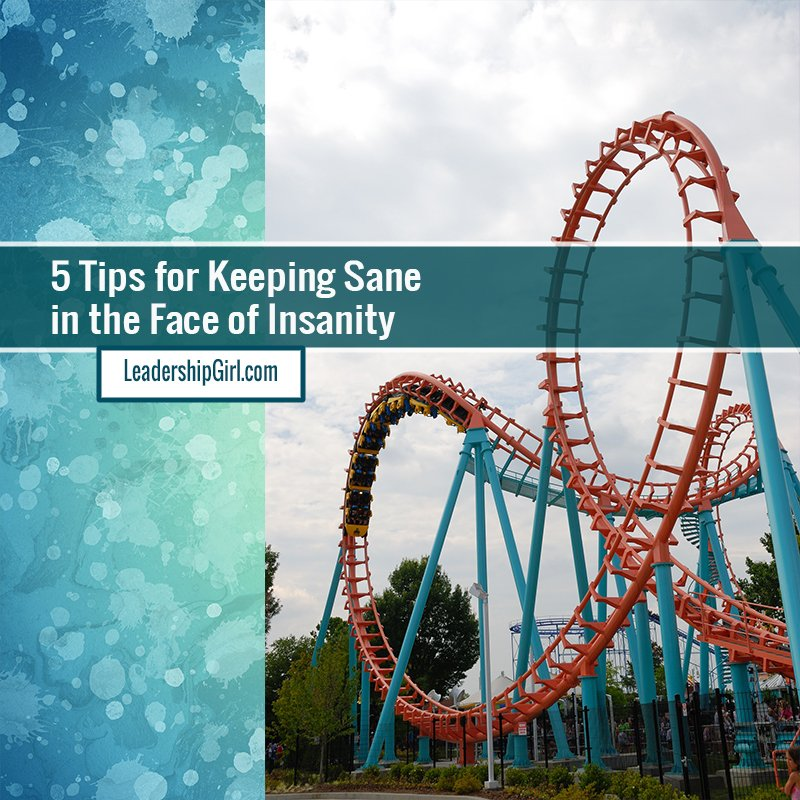 5 Tips for Keeping Sane in the Face of Insanity