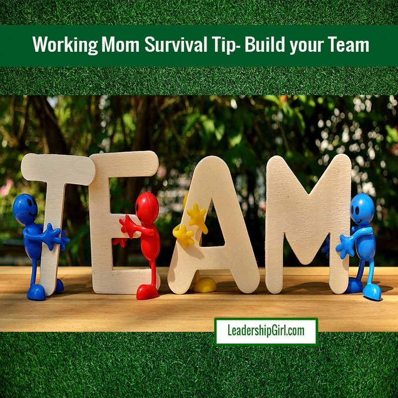 Working Mom Survival Tip – Build your Team
