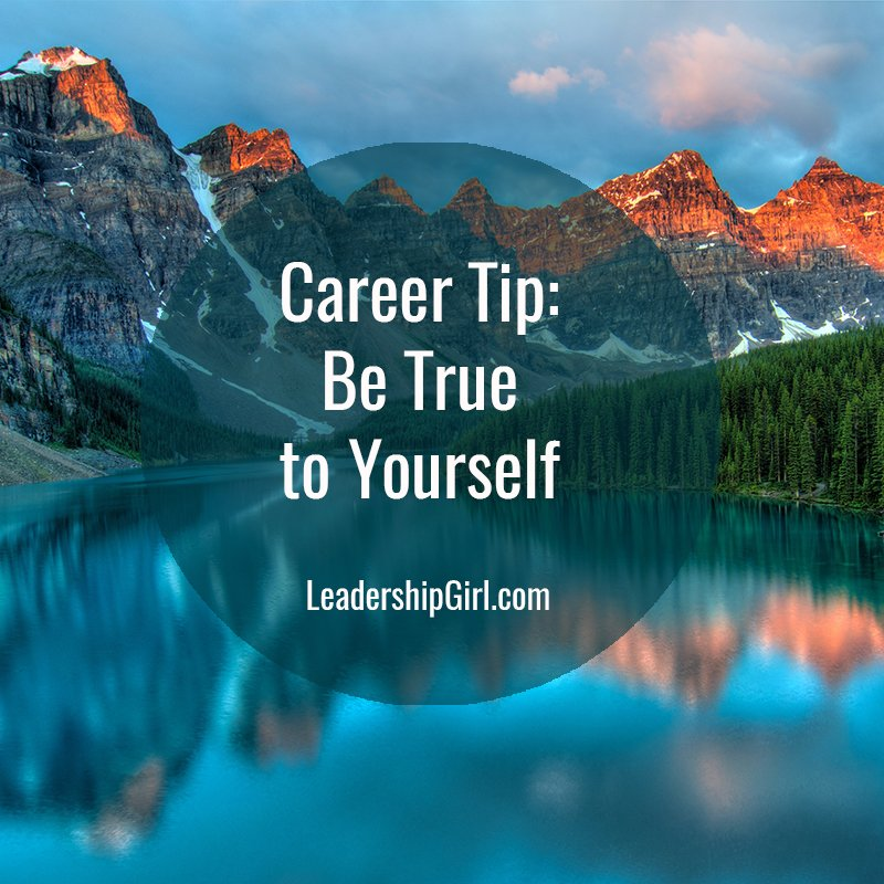 Career Tip: Be True to Yourself