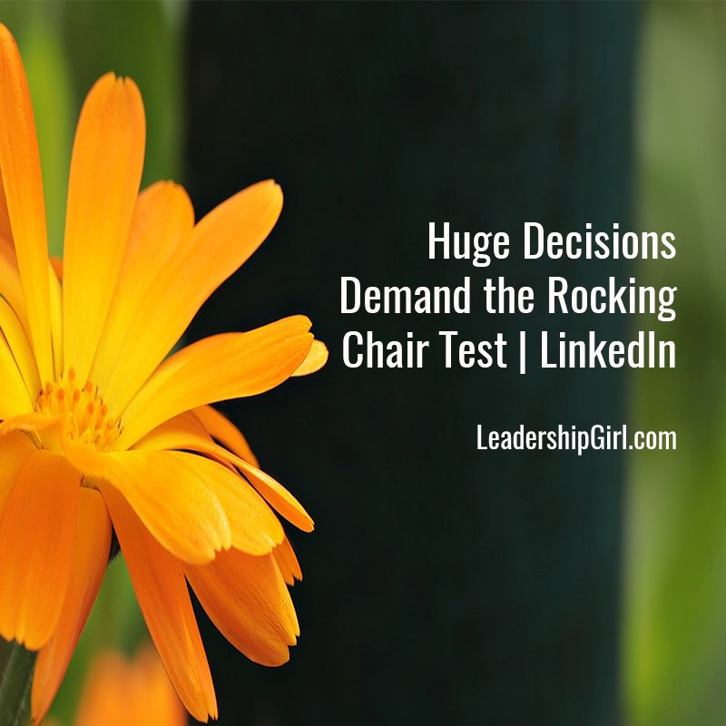 Huge Decisions Demand the Rocking Chair Test   LinkedIn