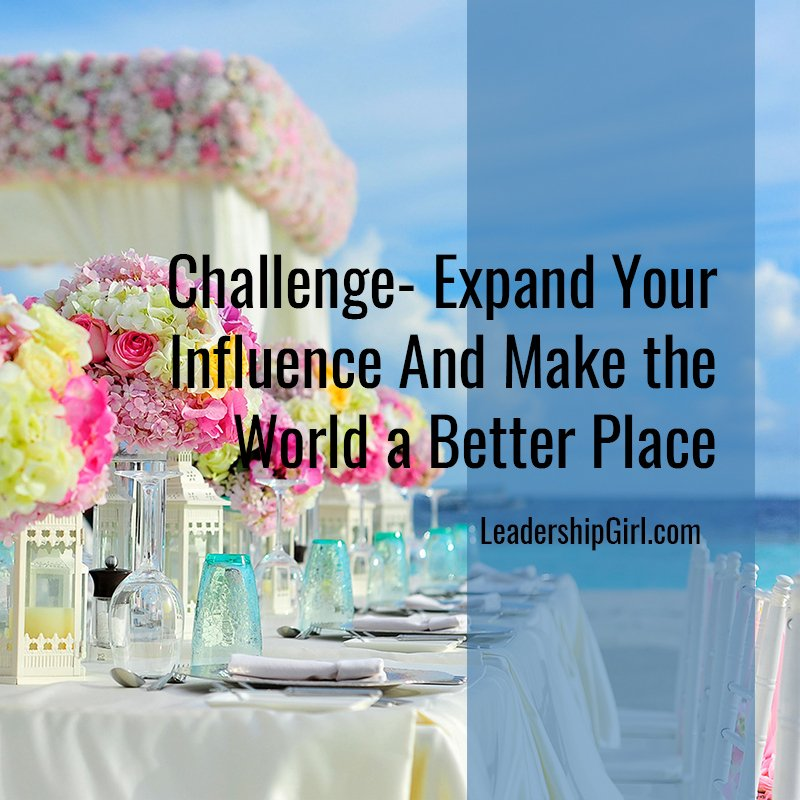 Challenge- Expand Your Influence And Make the World a Better Place