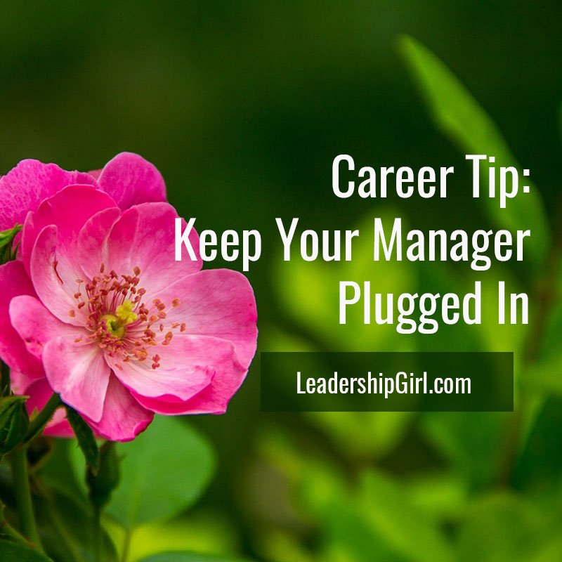 Career Tip: Keep Your Manager Plugged In