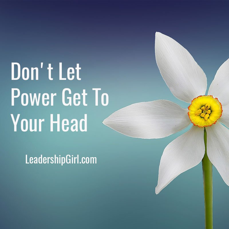 Don't Let Power Get To Your Head