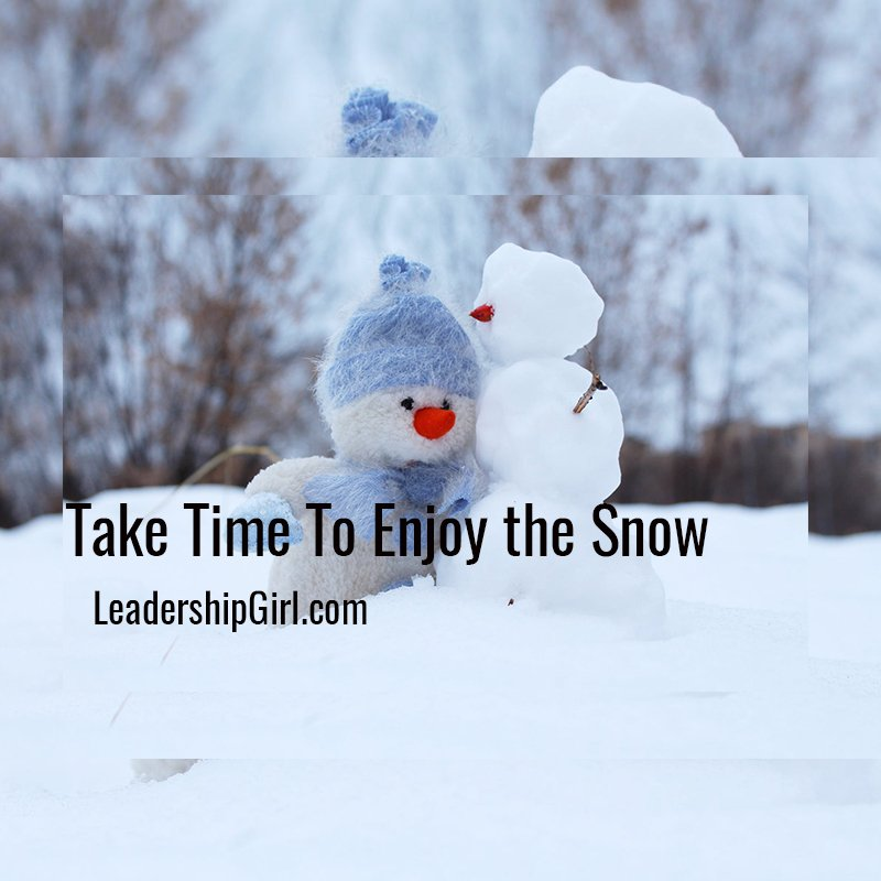 Take Time To Enjoy the Snow