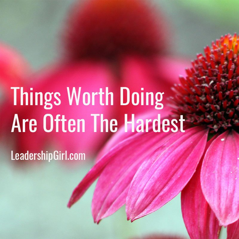 Things Worth Doing Are Often The Hardest
