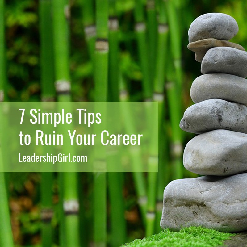 7 Simple Tips to Ruin Your Career
