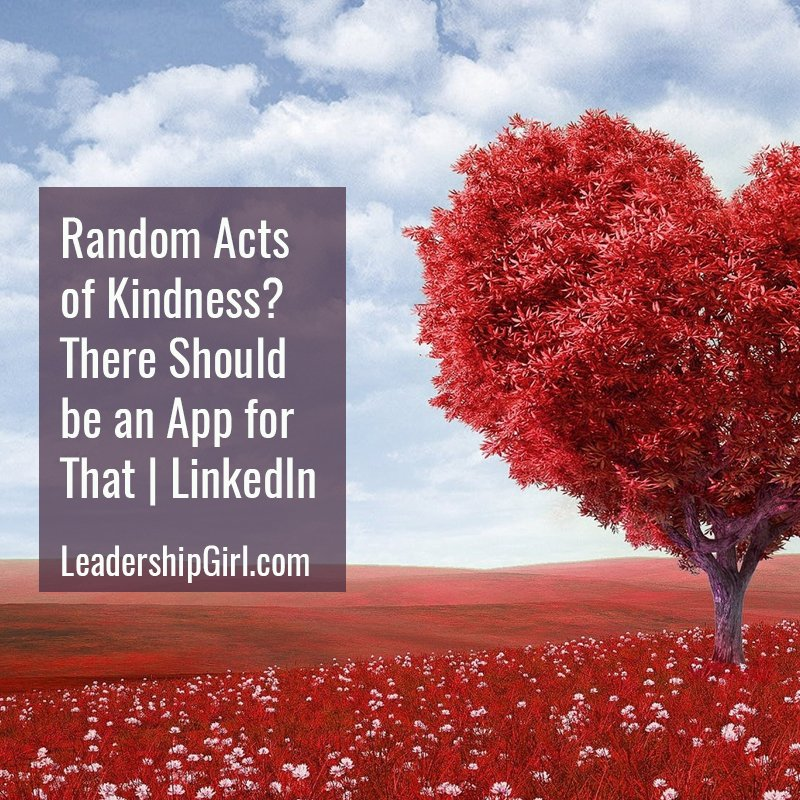 Random Acts of Kindness? There Should be an App for That | LinkedIn