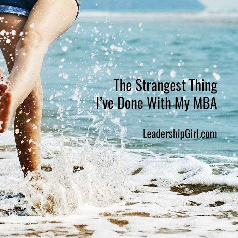 The Strangest Thing I've Done With My MBA