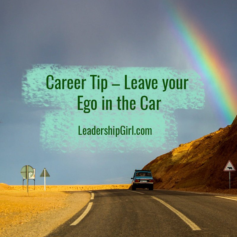 Career Tip – Leave your Ego in the Car
