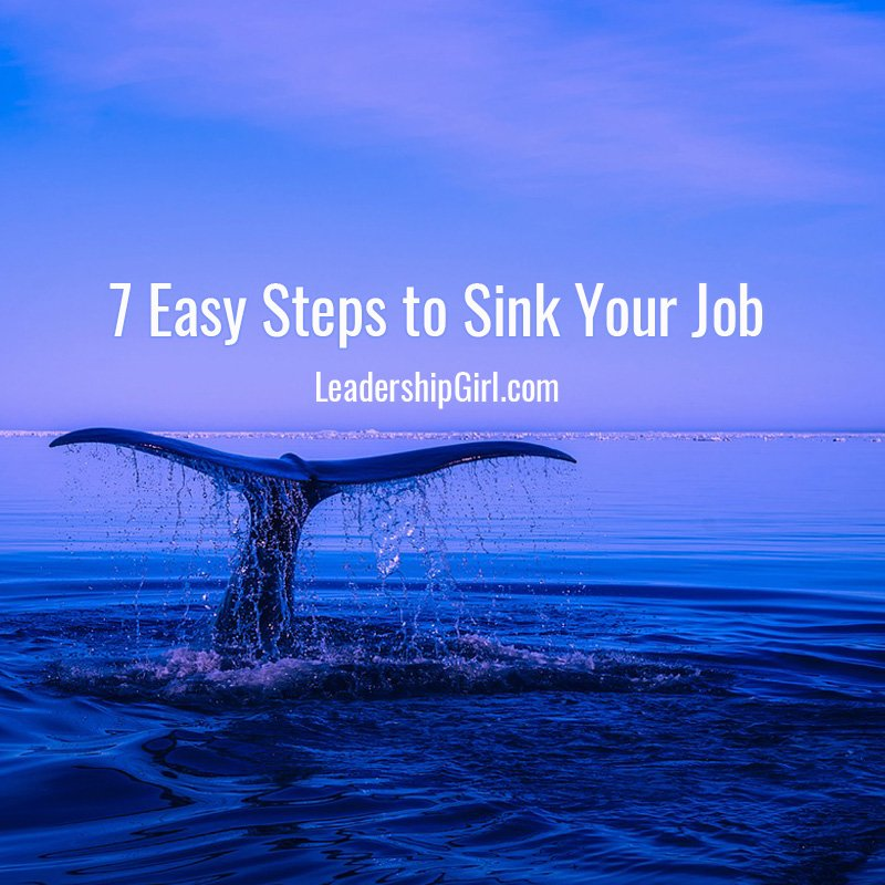 7 Easy Steps to Sink Your Job