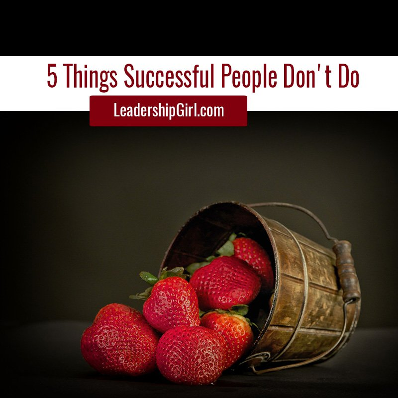 5 Things Successful People Don't Do