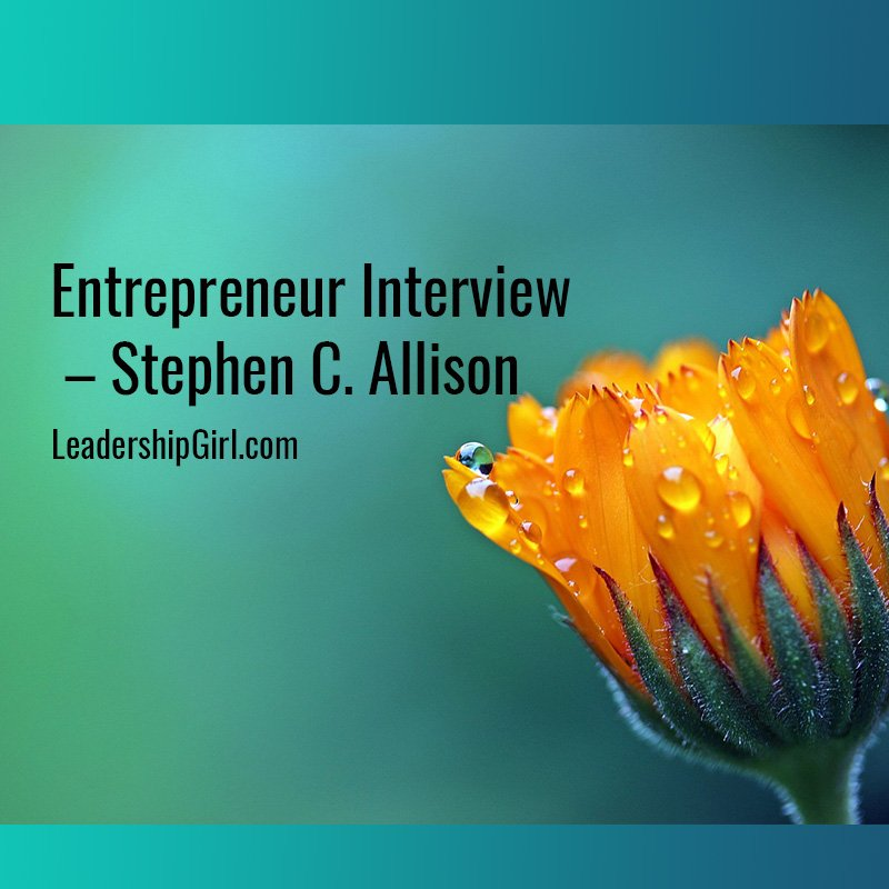 Entrepreneur Interview – Stephen C. Allison
