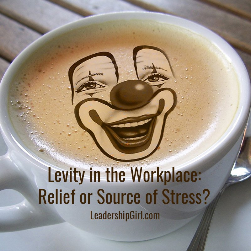 Levity in the Workplace: Relief or Source of Stress?