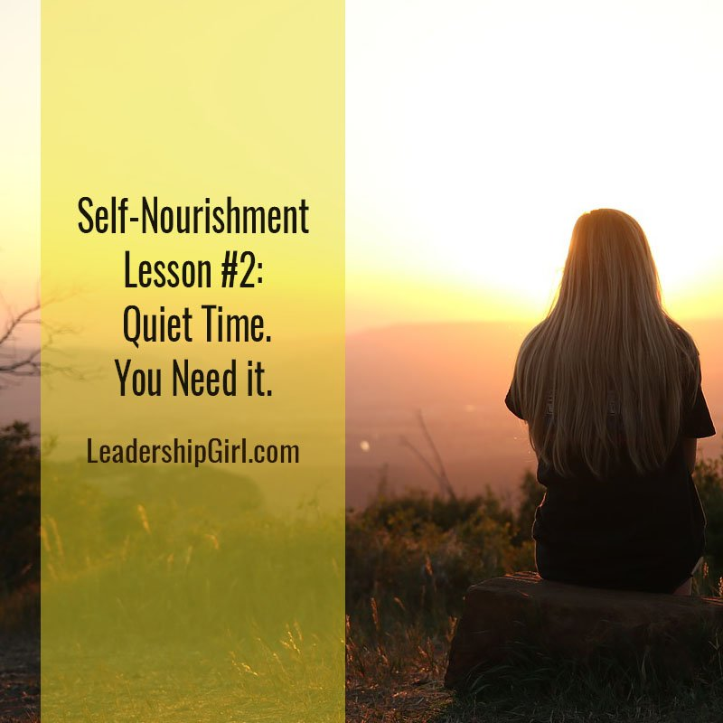 Self-Nourishment Lesson #2:  Quiet Time. You Need it.