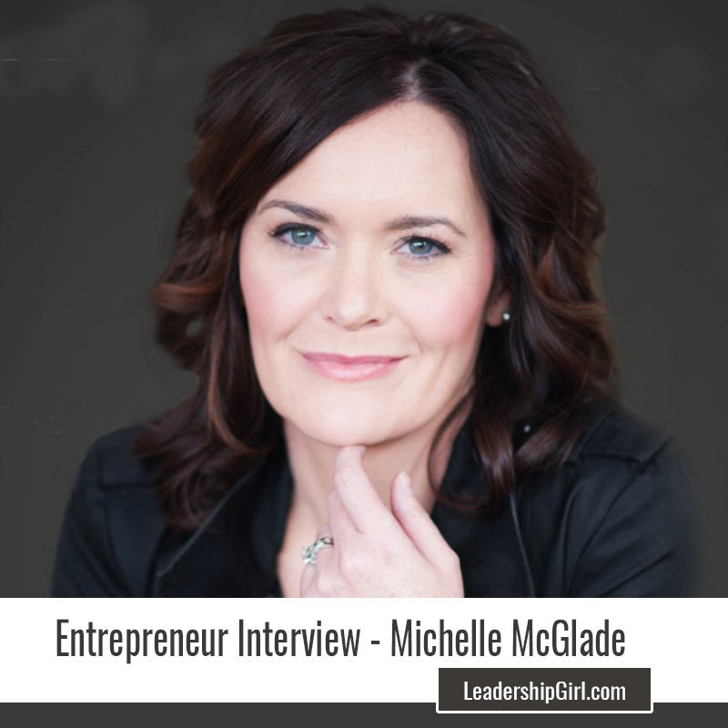 Entrepreneur Interview – Michelle McGlade