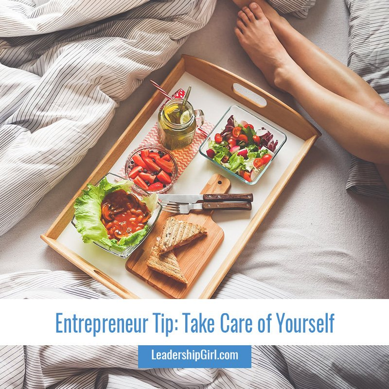 Entrepreneur Tip: Take Care of Yourself