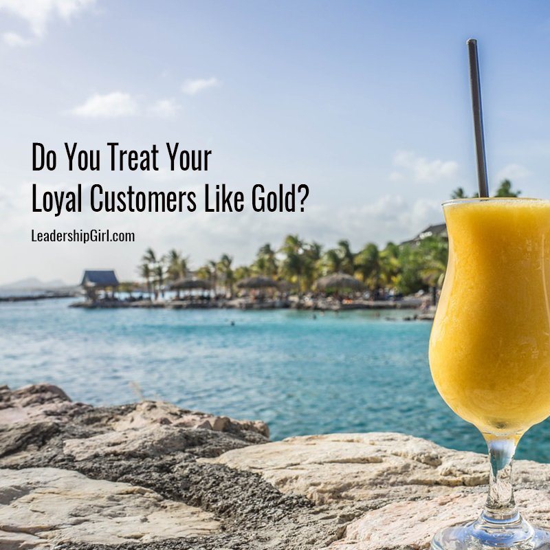 Do You Treat Your Loyal Customers Like Gold?