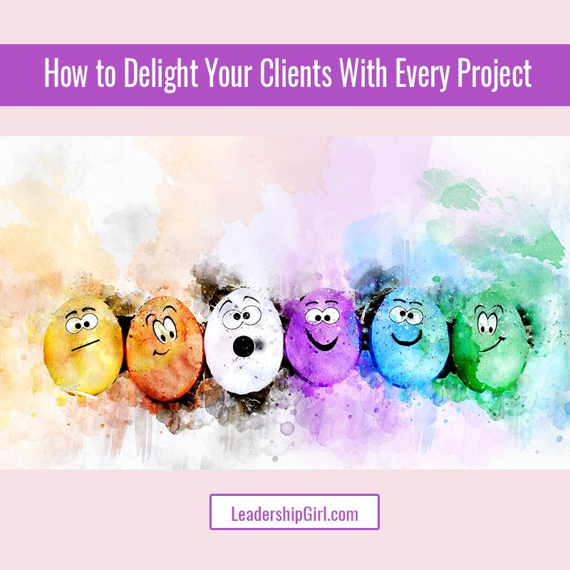 How to Delight Your Clients With Every Project