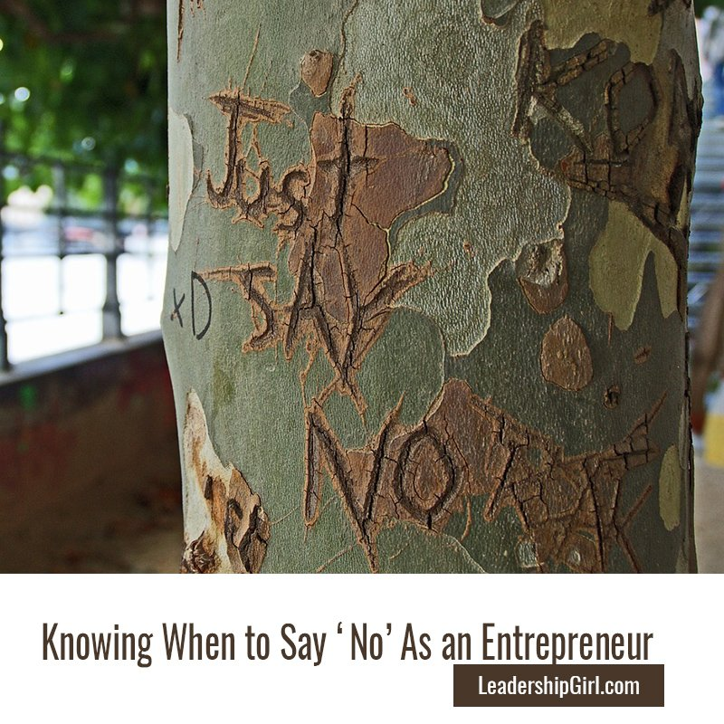 Knowing When to Say 'No' As an Entrepreneur