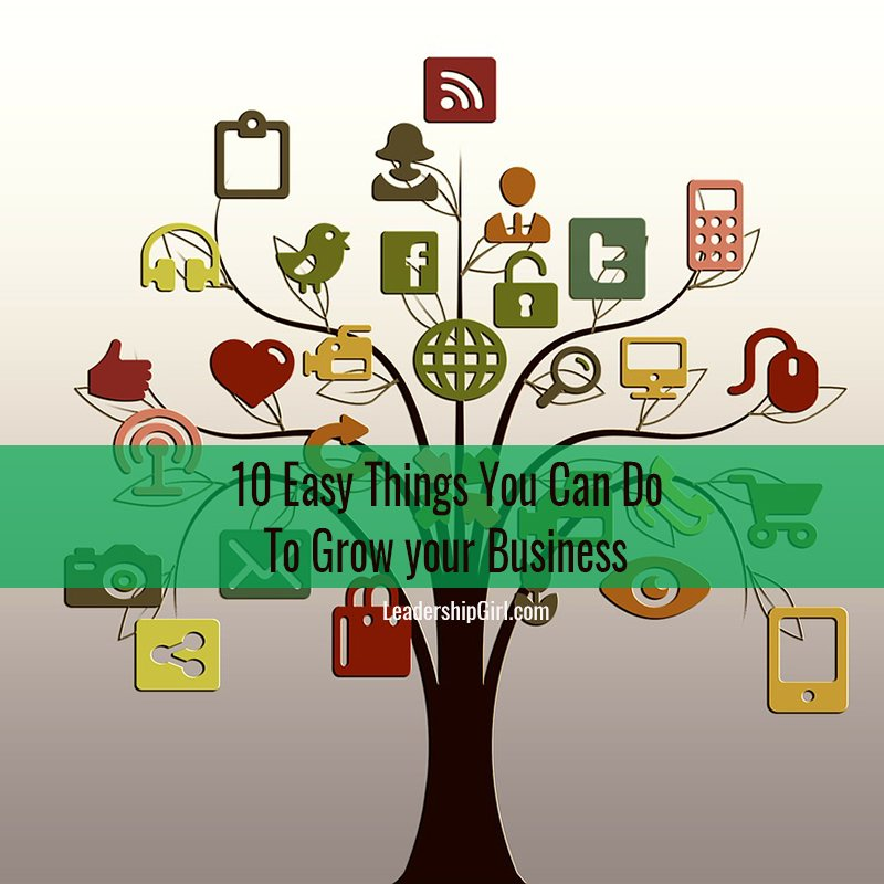 10 Easy Things You Can Do To Grow your Business