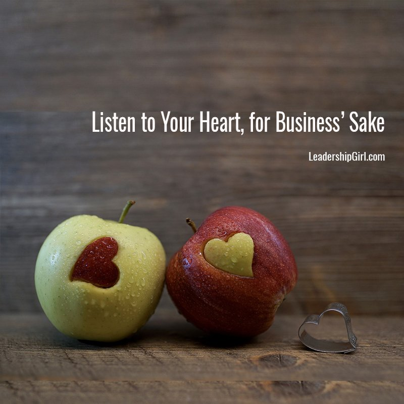 Listen to Your Heart, for Business' Sake