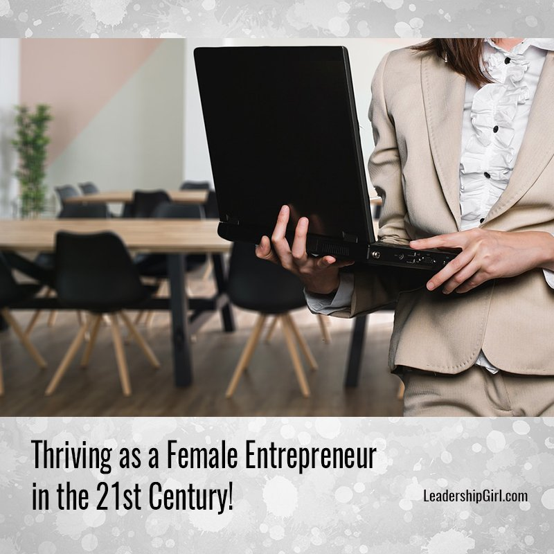 Thriving as a Female Entrepreneur in the 21st Century!
