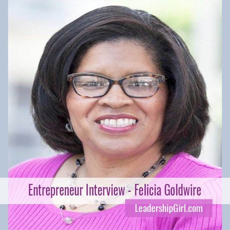 Entrepreneur Interview – Felicia Goldwire