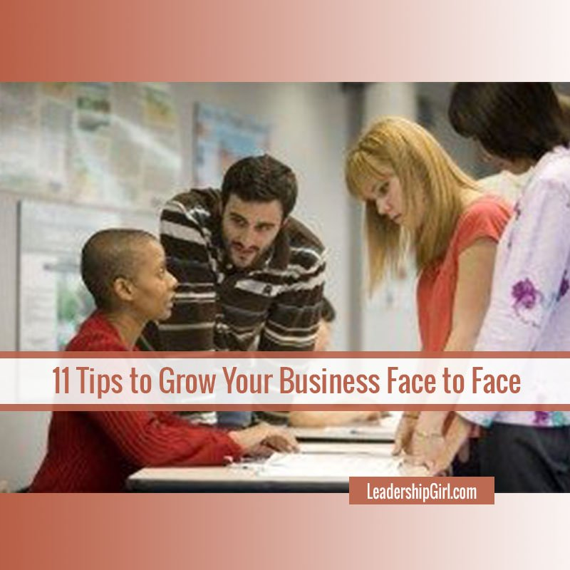 11 Tips to Grow Your Business Face to Face