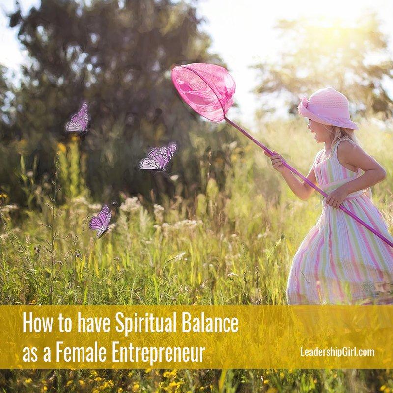 How to have Spiritual Balance as a Female Entrepreneur