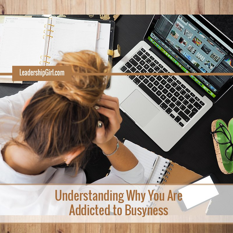 Understanding Why You Are Addicted to Busyness