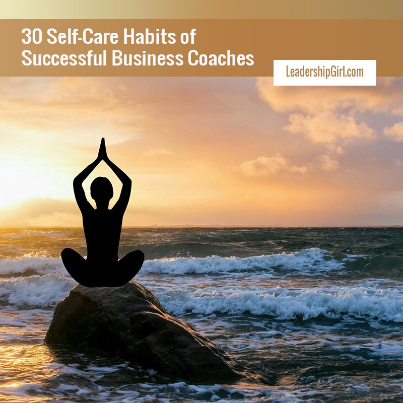 30 Self-Care Habits of Successful Business Coaches