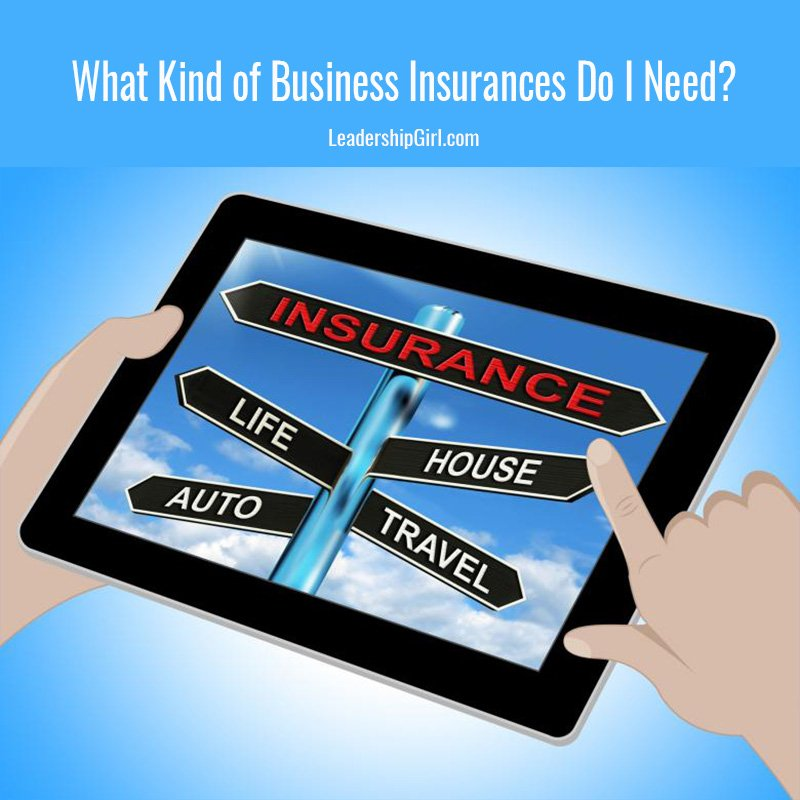 What Kind of Business Insurances Do I Need?