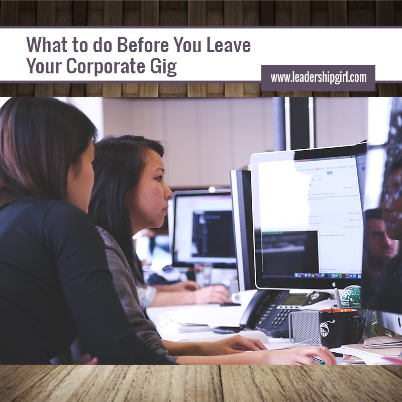 What to do Before You Leave Your Corporate Gig