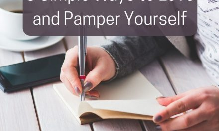 3 Simple Ways to Love and Pamper Yourself