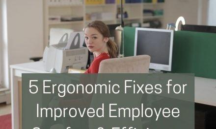 5 Ergonomic Fixes for Improved Employee Comfort & Efficiency