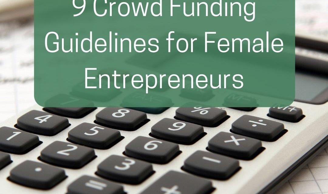 9 Crowd Funding Guidelines for Female Entrepreneurs