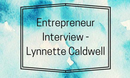 Entrepreneur Interview – Lynnette Caldwell