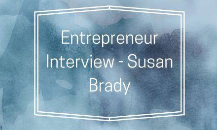 Entrepreneur Interview – Susan Brady