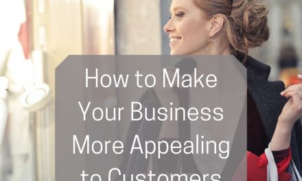 How to Make Your Business More Appealing to Customers