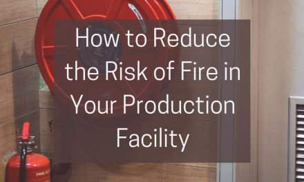 How to Reduce the Risk of Fire in Your Production Facility