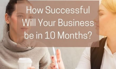 How Successful Will Your Business be in 10 Months?