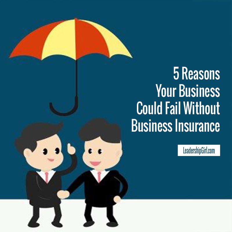 """5 Reasons Your Business Could Fail Without Business Insurance"" two Businessmen Under a Red and Yellow Umbrella Graphic"