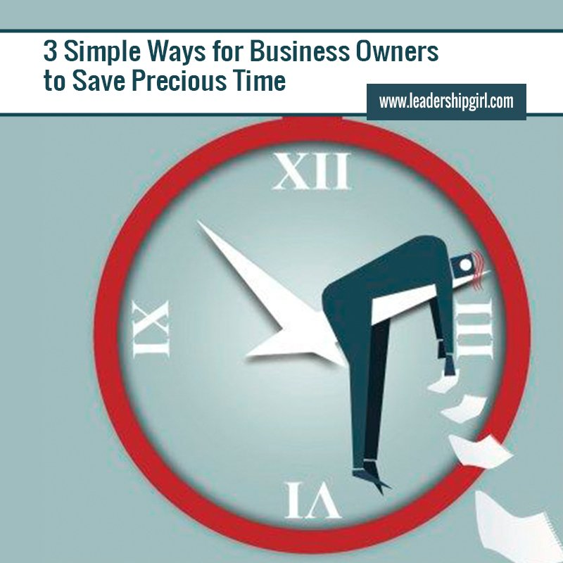 3 Simple Ways for Business Owners to Save Precious Time