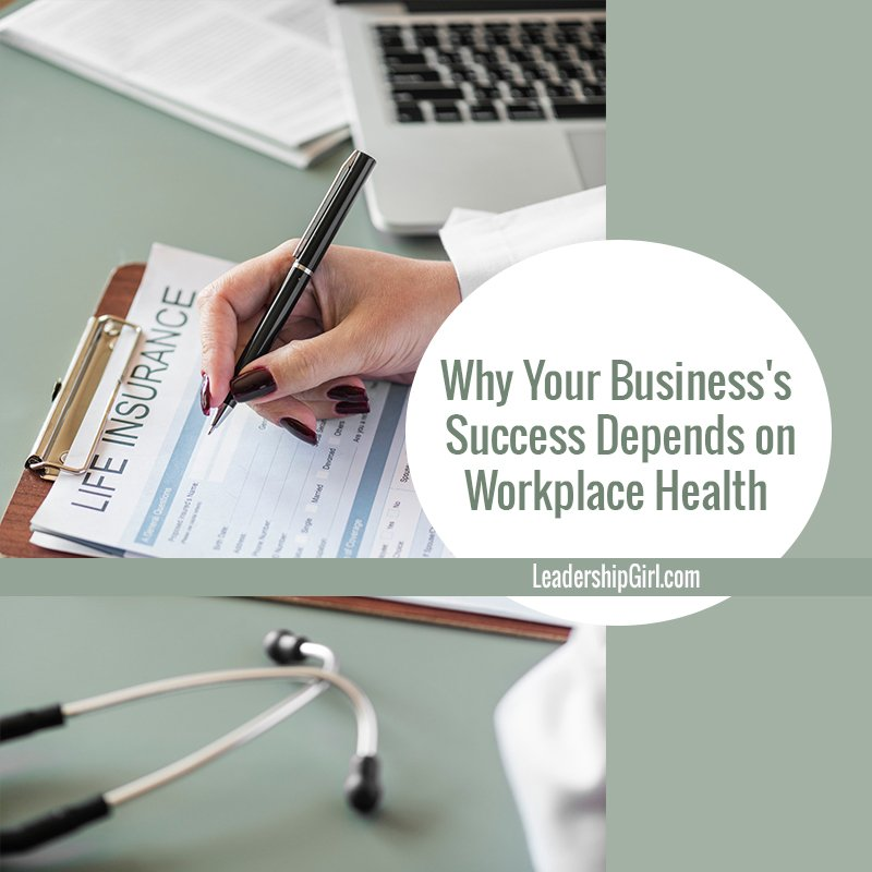 Why Your Business's Success Depends on Workplace Health
