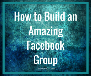How to Build an Amazing Facebook Group