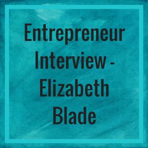 Entrepreneur Interview - Elizabeth Blade