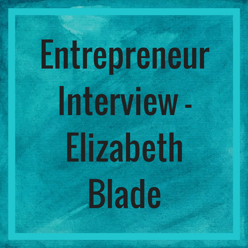 Entrepreneur Interview – Elizabeth Blade
