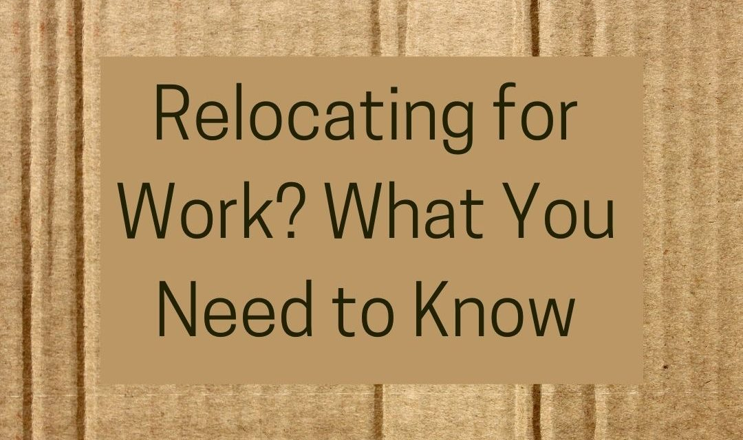 Relocating for Work? What You Need to Know