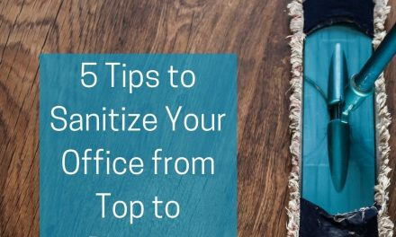 5 Tips to Sanitize Your Office from Top to Bottom
